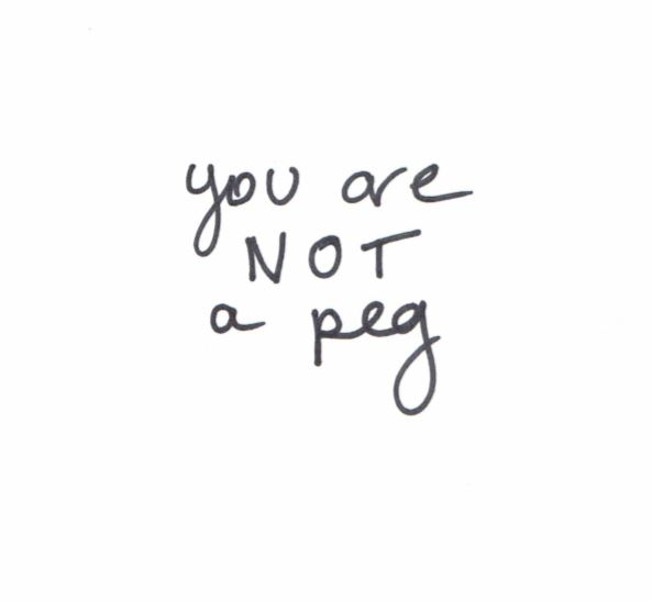 you are not a peg